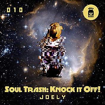 Soul Trash: Knock It Off!