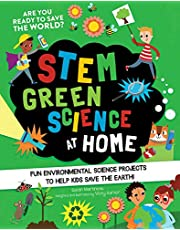 Stem Green Science at Home: Fun Environmental Science Experiments to Help Kids Save the Earth (Stem Starters for Kids)