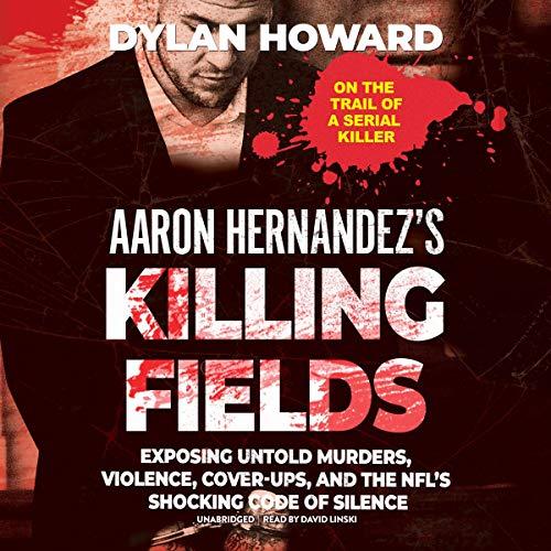 Aaron Hernandez's Killing Fields Titelbild