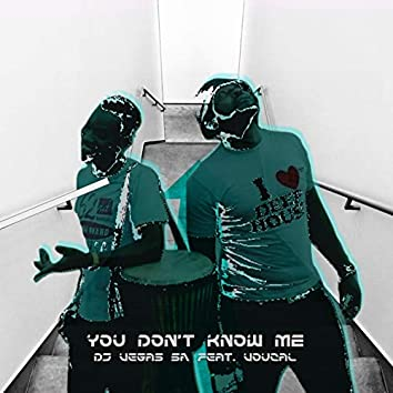 You Don't Know Me (feat. Voucal)