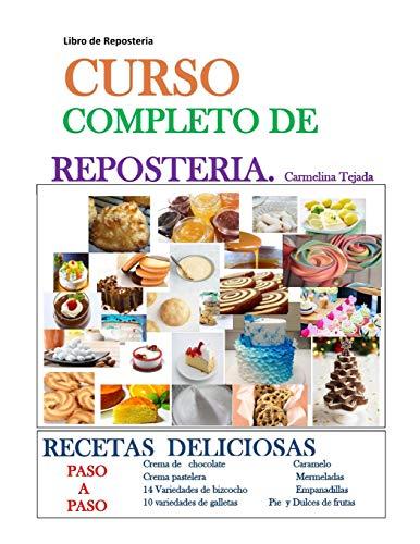 CURSO COMPLETO DE REPOSTERÍA: LIBRO DE REPOSTERÍA: 1 (COCINA. REPOSTERÍA Y BEBIDA)