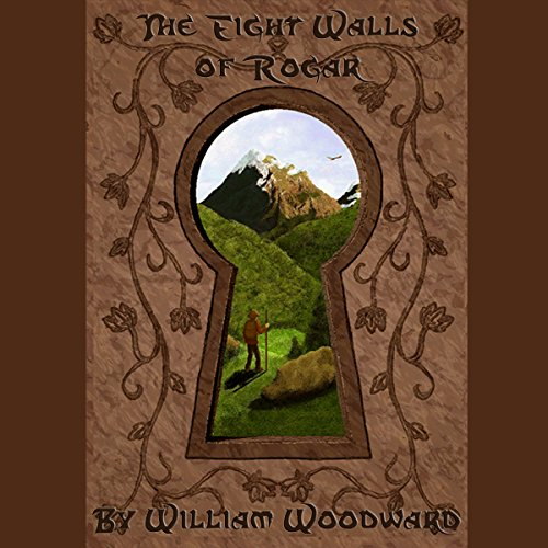 The Eight Walls of Rogar: An Epic Fantasy Adventure Series! audiobook cover art