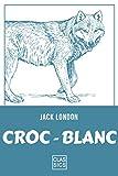 Croc-Blanc - Format Kindle - 9782363152855 - 0,99 €