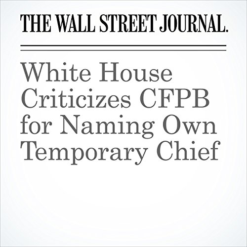 White House Criticizes CFPB for Naming Own Temporary Chief copertina