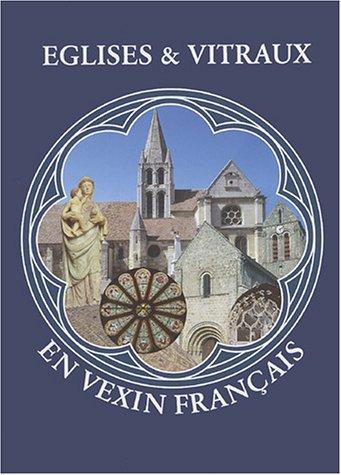 Eglises et vitraux en Vexin Français