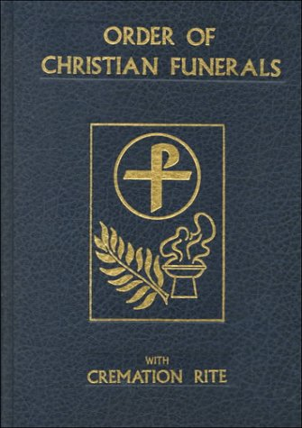 Compare Textbook Prices for Order of Christian Funerals with Cremation Rite  ISBN 9780899423500 by