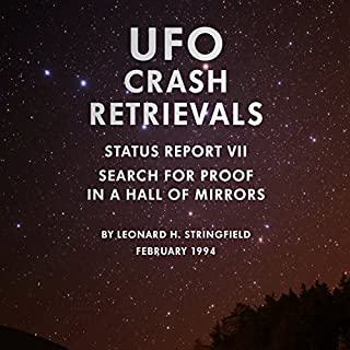UFO Crash Retrievals - Status Report VII: Search for Proof in a Hall of Mirrors audiobook cover art