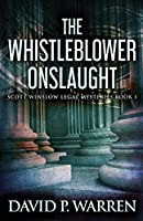 The Whistleblower Onslaught (Scott Winslow Legal Mysteries)