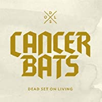 Dead Set On Living by Cancer Bats (2012-05-03)