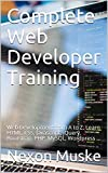 Complete Web Developer Training: Web Development from A to Z. Learn HTML, CSS, Javascript, jQuery, Bootstrap, PHP, MySQL, Wordpress ... (English Edition)