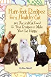 Purr-fect Recipes for a Healthy Cat 101 Natural Cat Food & Treat Recipes to Make Your Cat Happy
