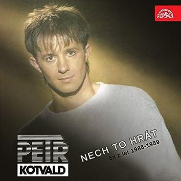 Nech To Hrát (5× Z Let 1986-1989)