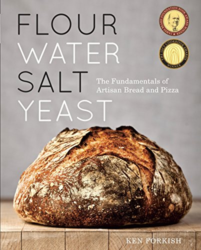 Compare Textbook Prices for Flour Water Salt Yeast: The Fundamentals of Artisan Bread and Pizza [A Cookbook] Illustrated Edition ISBN 9781607742739 by Forkish, Ken