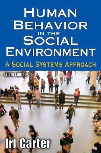 Human Behavior in the Social Environment: A Social Systems Approach (Modern Applications of Social Work Series)