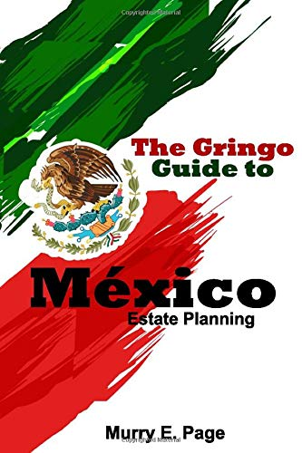The Gringo Guide to México - Estate Planning