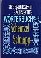 Schentzel - Schnappzagelchen: Elfter Band (Schentzel -- Schnappzagelchen) (Siebenburgisch-sachsisches Worterbuch)