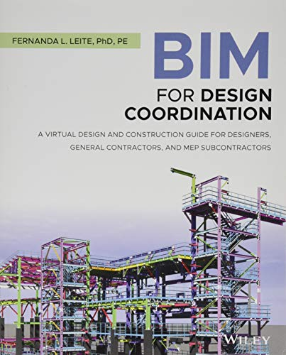 Compare Textbook Prices for BIM for Design Coordination: A Virtual Design and Construction Guide for Designers, General Contractors, and MEP Subcontractors 1 Edition ISBN 9781119516019 by Leite, Fernanda L.