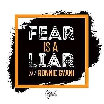 Fear is a Liar with Ronnie Gyani