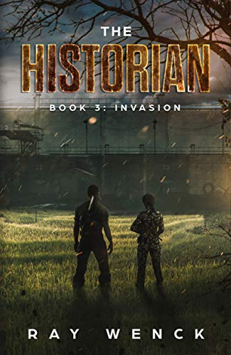 The Historian: Invasion by [Ray Wenck]