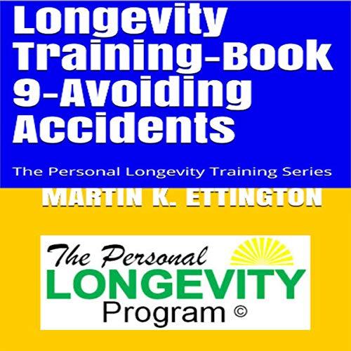 Longevity Training, Book 9 - Avoiding Accidents audiobook cover art