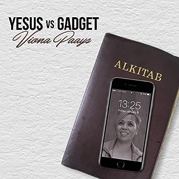 Yesus VS Gadget