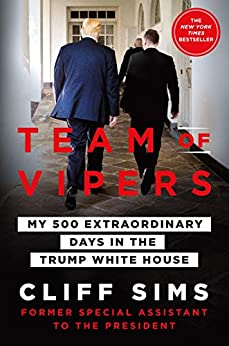 Team of Vipers: My 500 Extraordinary Days in the Trump White House by [Cliff Sims]