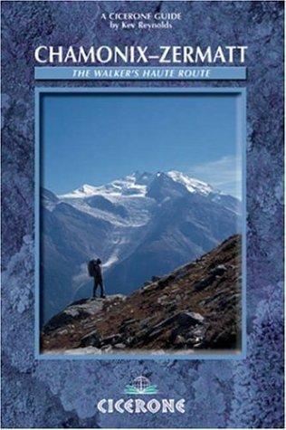Chamonix to Zermatt: The Walker's Haute Route (Cicerone Guide) of Reyn... - 5104TSK CKL. SL500