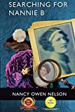 Searching for Nannie B: Connecting Three Generations of Southern Women (Paperback)