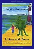 Heiner und Drews- Die Geschichte einer merkwürdigen Freundschaft