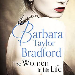 The Women in His Life                   By:                                                                                                                                 Barbara Taylor Bradford                               Narrated by:                                                                                                                                 Frances Jeater                      Length: 20 hrs and 27 mins     12 ratings     Overall 4.8