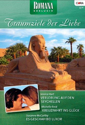 Romana Exklusiv Band 0191: Verlobung auf den Seychellen / Kreuzfahrt ins Glück / Es geschah bei Luxor /