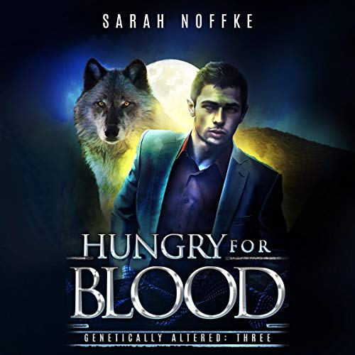 Hungry for Blood: A Science Fiction Paranormal Thriller      A Dream Traveler Series: Genetically Altered, Book 3              De :                                                                                                                                 Sarah Noffke                               Lu par :                                                                                                                                 Elizabeth Klett                      Durée : 5 h et 37 min     Pas de notations     Global 0,0