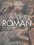 Le monde roman - Par-delà le bien et le mal