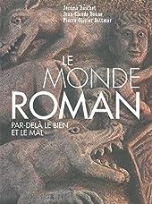 Le monde roman - Par-delà le bien et le mal de Jérôme Baschet