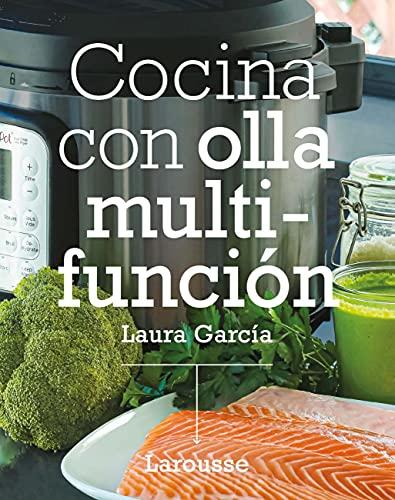 Cocina con olla multifunción (LAROUSSE - Libros Ilustrados/ Prácticos - Gastronomía)