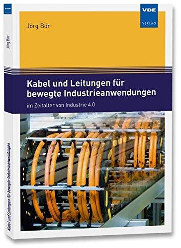 Kabel und Leitungen für bewegte Industrieanwendungen: im Zeitalter von Industrie 4.0
