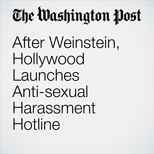 After Weinstein, Hollywood Launches Anti-sexual Harassment Hotline copertina