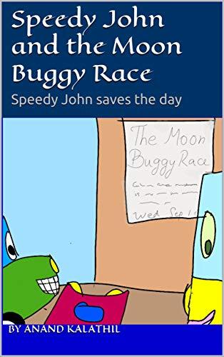 Speedy John and the Moon Buggy Race: Speedy John saves the day (English Edition)