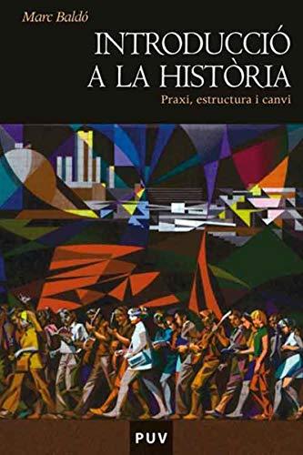 Introducció a la història: Praxi, estructura i canvi eBook ...