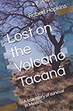 Lost on the Volcano Tacaná: A true story of survival in Mexico.