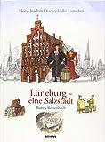 Lüneburg - eine Salzstadt: Kunterbuntes Skizzenbuch