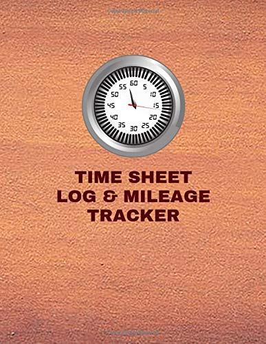 Time Sheet Log & Mileage Tracker: gtx essential for bike,correction software cycles,fitness calculator work,high petrol injector,cleaner log logbook: Volume 10