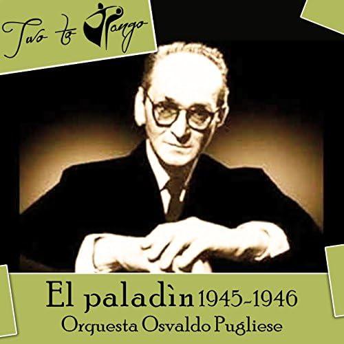 Orquesta Osvaldo Pugliese, Alberto Morán, Roberto Chanel