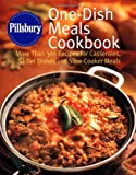 Pillsbury: One-Dish Meals Cookbook: More Than 300 Recipes for Casseroles, Skillet Dishes and...