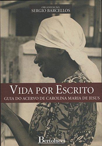 Vida por escrito - Guia do acervo de Carolina Maria de Jesus