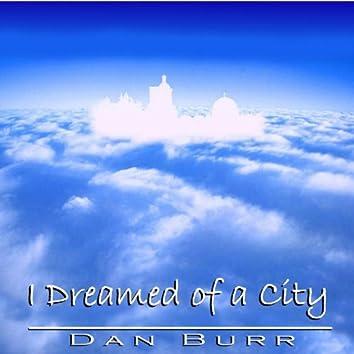 I Dreamed of a City
