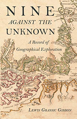 Nine Against the Unknown - A Record of Geographical Exploration
