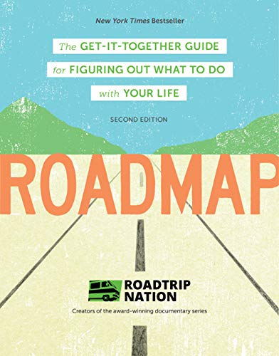 Roadmap: Second Edition: The Get-It-Together Guide for Figuring Out What To Do with Your Life (Career Change Advice Book, Self Help Job Workbook)
