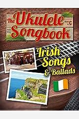 The Ukulele Songbook: Irish Songs & Ballads Paperback