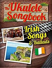The Ukulele Songbook: Irish Songs & Ballads